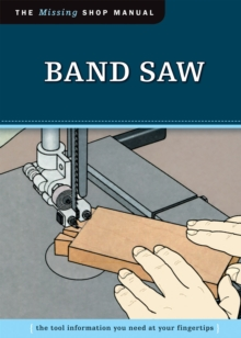 Band Saw (Missing Shop Manual) : The Tool Information You Need at Your Fingertips, EPUB eBook