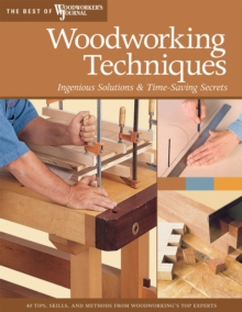 Woodworking Techniques : Ingenious Solutions & Time-Saving Secrets, EPUB eBook