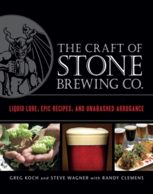 The Craft Of Stone Brewing Co., Hardback Book