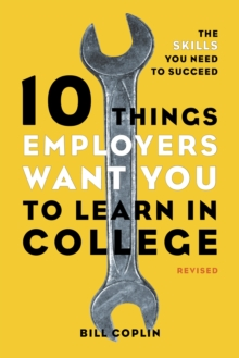 10 Things Employers Want You To Learn In College, Revised, Paperback / softback Book