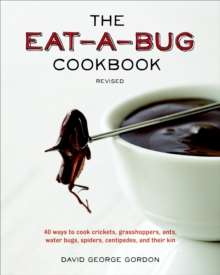 The Eat-A-Bug Cookbook, Revised, Paperback / softback Book