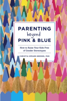Parenting Beyond Pink And Blue, Paperback Book