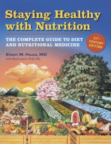 Staying Healthy with Nutrition, rev : The Complete Guide to Diet and Nutritional Medicine, EPUB eBook