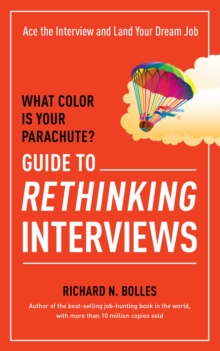 What Color Is Your Parachute? Guide to Rethinking Interviews, Paperback Book