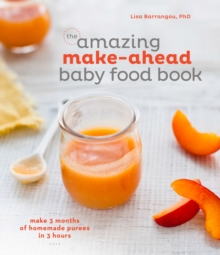 The Amazing Make-Ahead Baby Food Book, Hardback Book