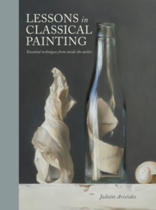 Lessons In Classical Painting, Hardback Book