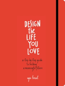 Design The Life You Love, Paperback Book