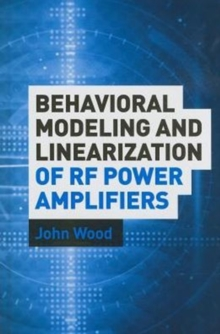 Behavioral Modeling and Linearization of Rf Power Amplifiers, Hardback Book