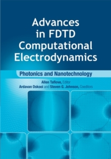 Advances in FDTD Computational Electrodynamics: Photonics and Nanotechnology, Hardback Book