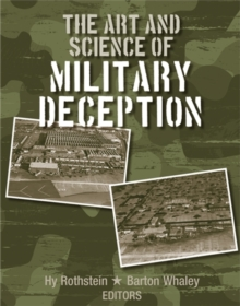 The Art and Science of Military Deception, Hardback Book
