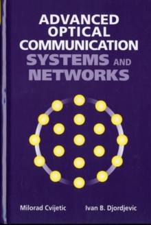Advanced Optical Communications Systems and Networks, Hardback Book