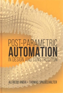 Postparametric Automation in Design and Construction, Hardback Book