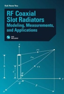 RF Coaxial Slot Radiators: Modeling, Measurements and Applications, Hardback Book