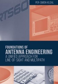 Foundations of Antenna Engineering: A Unified Approach for Line-of-Sight and Multipath, Hardback Book