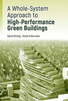 A Whole-System Approach to High-Performance Green Buildings, Paperback Book