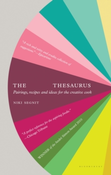 The Flavor Thesaurus : A Compendium of Pairings, Recipes and Ideas for the Creative Cook, EPUB eBook