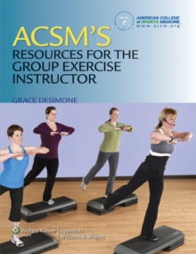 ACSM's Resources for the Group Exercise Instructor, Paperback / softback Book