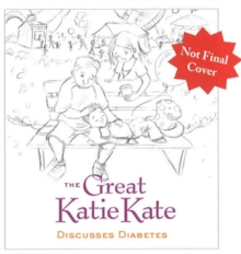 The Great Katie Kate Discusses Diabetes, Hardback Book