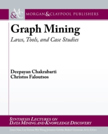 Graph Mining : Laws, Tools, and Case Studies, Paperback Book