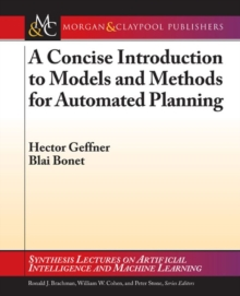 A Concise Introduction to Models and Methods for Automated Planning, Paperback Book