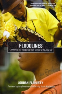Floodlines : Community and Resistance from Katrina to the Jena Six, Paperback / softback Book