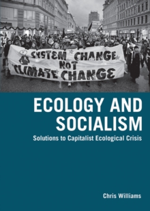 Ecology And Socialism : Capitalism and the Environment, Paperback Book