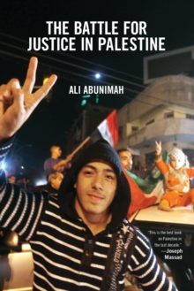 The Battle For Justice In Palestine : The Case for a Single Democratic State in Palestine, Paperback / softback Book