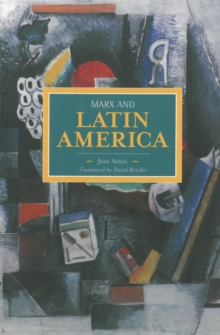 Marx And Latin America : Historical Materialism, Volume 57, Paperback Book
