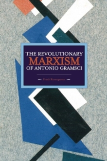 Revolutionary Marxism Of Antonio Gramsci : Historical Materialism, Volume 62, Paperback Book