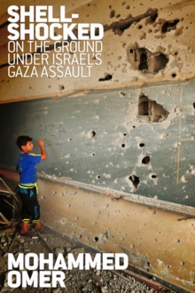 Shell-shocked : On the Ground Under Israel's Gaza Assault, Paperback / softback Book