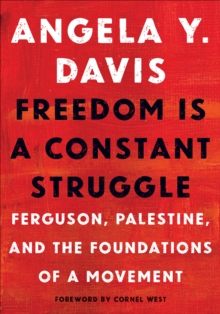Freedom Is a Constant Struggle : Ferguson, Palestine, and the Foundations of a Movement, EPUB eBook