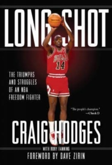 Long Shot : The Struggles and Triumphs of an Nba Freedom Fighter, Hardback Book