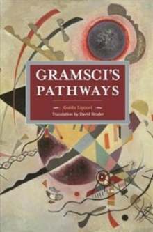 Gramsci's Pathways : Historical Materialism Volume 102, Paperback Book