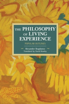 The Philosophy Of Living Experience: Popular Outlines : Historical Materialism Volume 111, Paperback Book