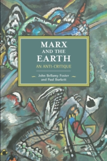 Marx And The Earth : An Anti-Critique, Paperback / softback Book