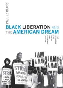 Black Liberation And The American Dream : The Struggle for Racial and Economic Justice, Paperback Book