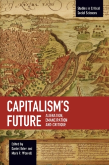 Capitalism's Future : Alienation, Emancipation and Critique, Paperback / softback Book
