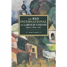 The Red International Of Labour Unions (rilu) 1920 - 1937, Paperback Book