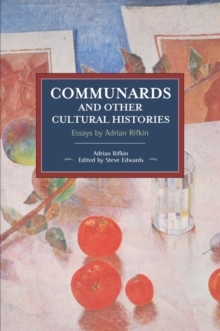 Communards And Other Cultural Histories : Essays by Adrian Rifkin, Paperback Book