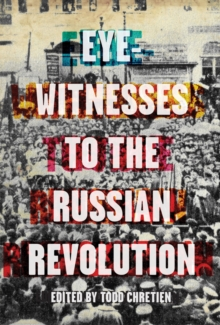 Eyewitnesses To The Russian Revolution, Paperback Book