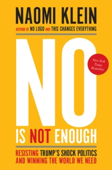 No Is Not Enough : Resisting Trump's Shock Politics and Winning the World We Need, EPUB eBook
