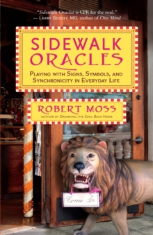 Sidewalk Oracles : Playing with Signs, Symbols, and Synchronicity in Everyday Life, EPUB eBook