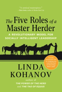 The Five Roles of a Master Herder : A Revolutionary Model for Socially Intelligent Leadership, Hardback Book