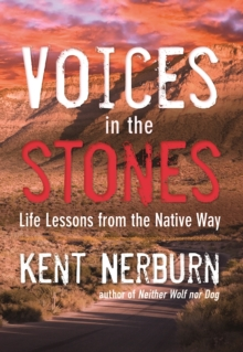 Voices in the Stones : Life Lessons from the Native Way, Paperback Book