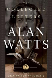 The Collected Letters of Alan Watts, Paperback / softback Book