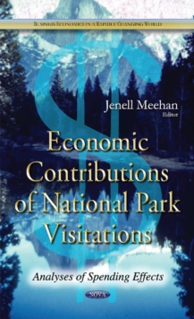 Economic Contributions of National Park Visitations : Analyses of Spending Effects, Hardback Book