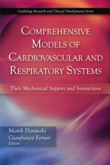 Comprehensive Models of Cardiovascular & Respiratory Systems : Their Mechanical Support & Interactions, Hardback Book