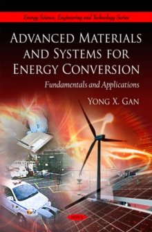 Advanced Materials & Systems for Energy Conversion : Fundamentals & Applications, Hardback Book