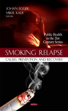 Smoking Relapse : Causes, Prevention & Recovery, Hardback Book