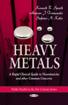 Heavy Metals : A Rapid Clinical Guide to Neurotoxicity & Other Common Concerns, Hardback Book